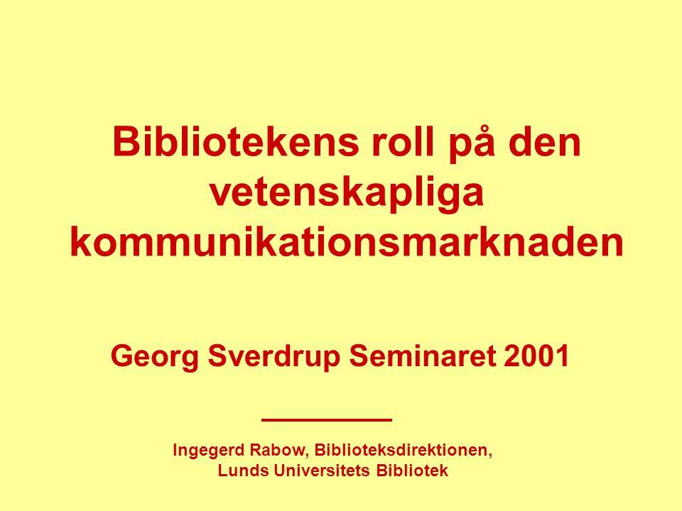 Bibliotekens roll på den vetenskapliga kommunikationsmarknaden