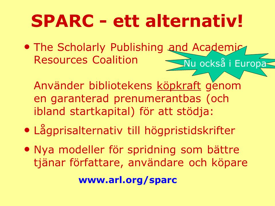 SPARC - ett alternativ!