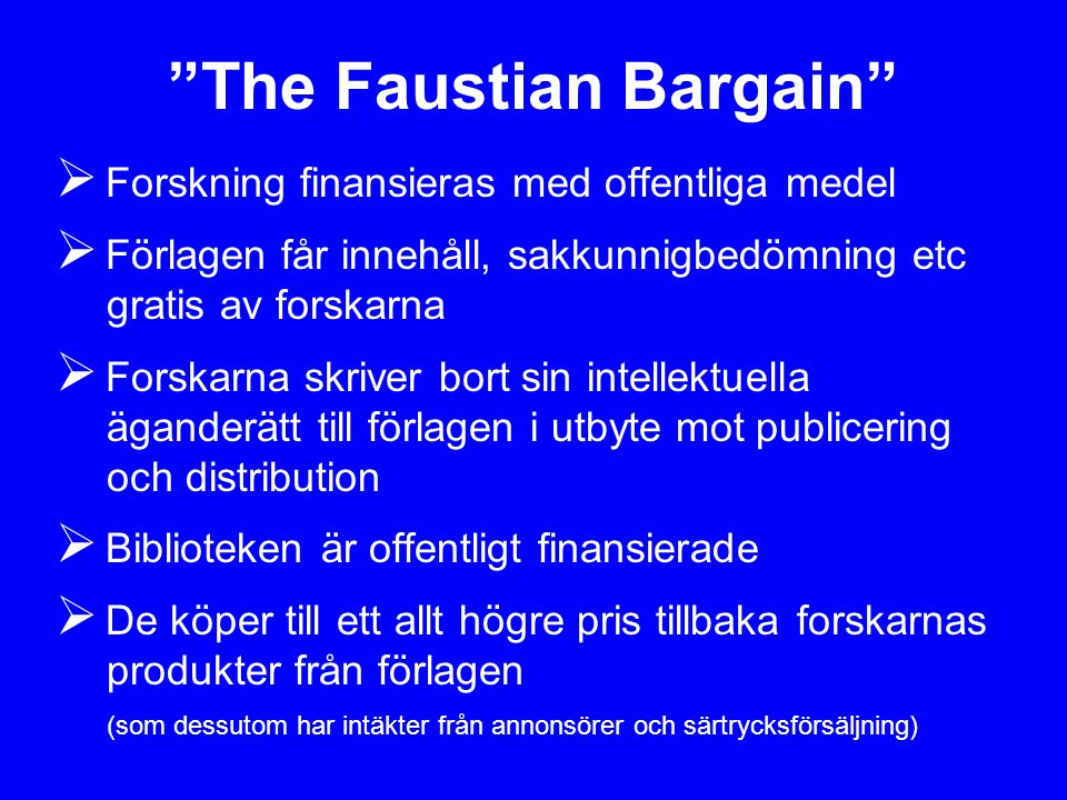 The Faustian Bargain