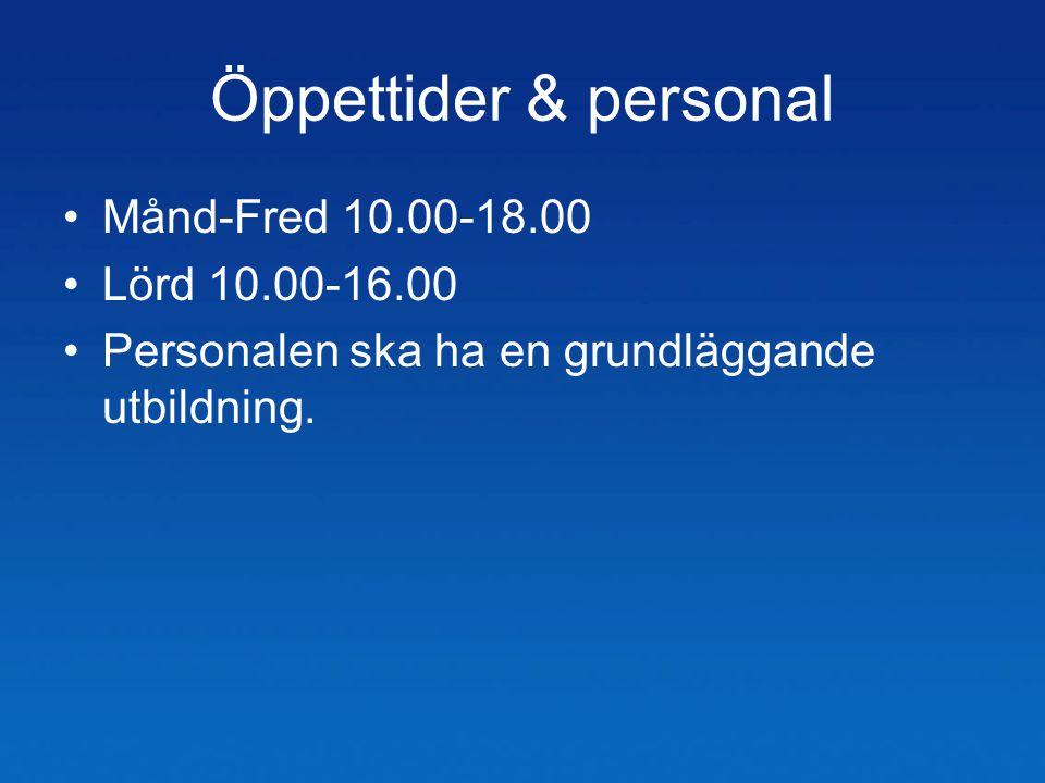 Öppettider & personal Månd-Fred 10.00-18.00 Lörd 10.00-16.00