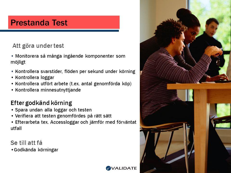 Prestanda Test Att göra under test Efter godkänd körning