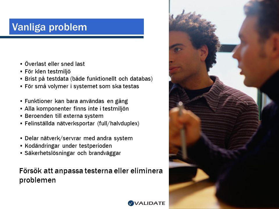 Vanliga problem Försök att anpassa testerna eller eliminera problemen