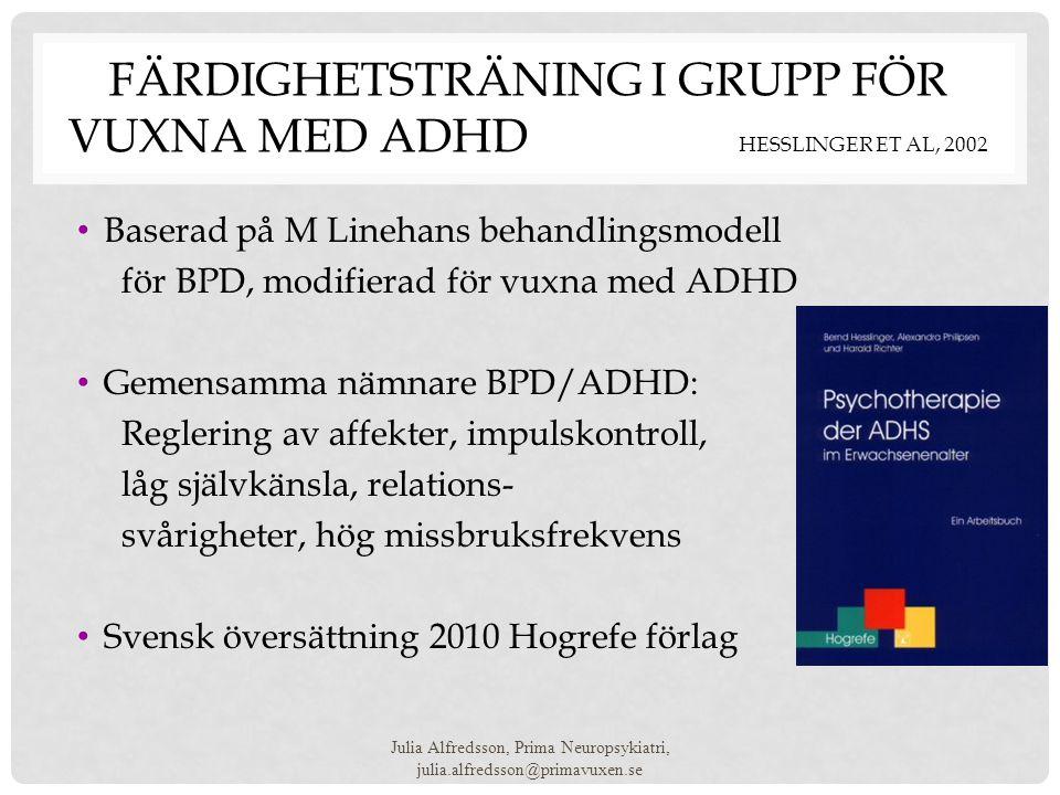 Färdighetsträning i grupp för vuxna med ADHD Hesslinger et al, 2002