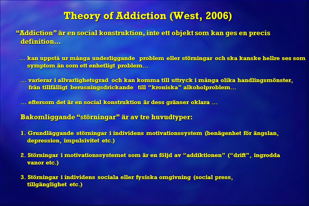Theory of Addiction (West, 2006)