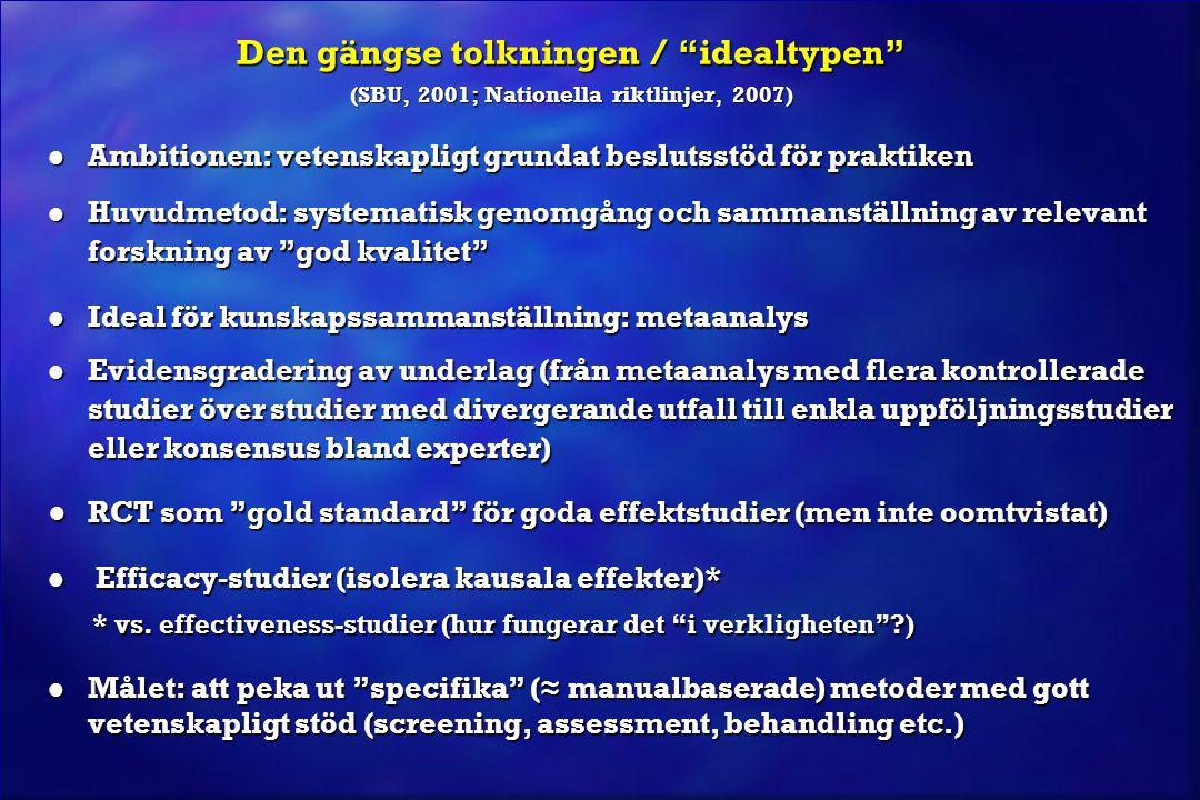 Den gängse tolkningen / idealtypen (SBU, 2001; Nationella riktlinjer, 2007)