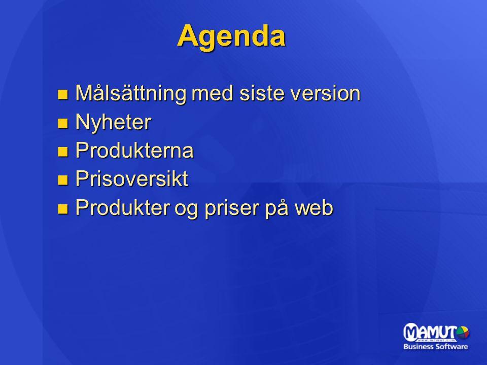 Agenda Målsättning med siste version Nyheter Produkterna Prisoversikt