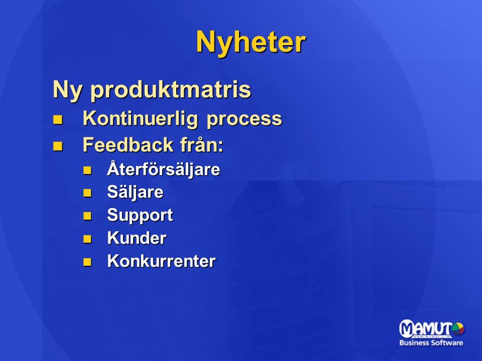 Nyheter Ny produktmatris Kontinuerlig process Feedback från: