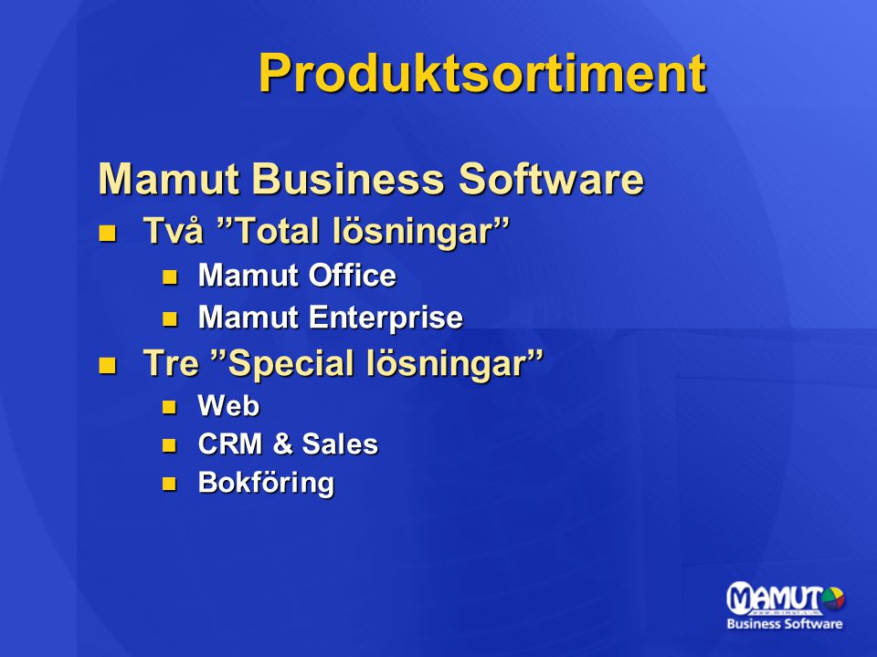Produktsortiment Mamut Business Software Två Total lösningar