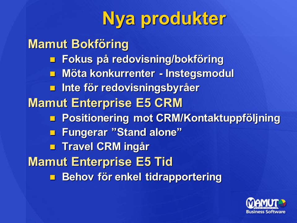 Nya produkter Mamut Bokföring Mamut Enterprise E5 CRM