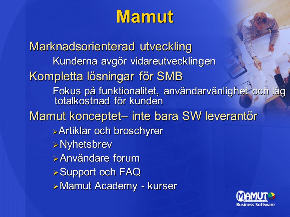 Mamut Marknadsorienterad utveckling Kompletta lösningar för SMB