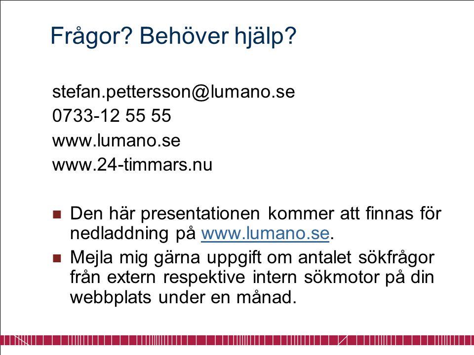 Frågor Behöver hjälp stefan.pettersson@lumano.se 0733-12 55 55