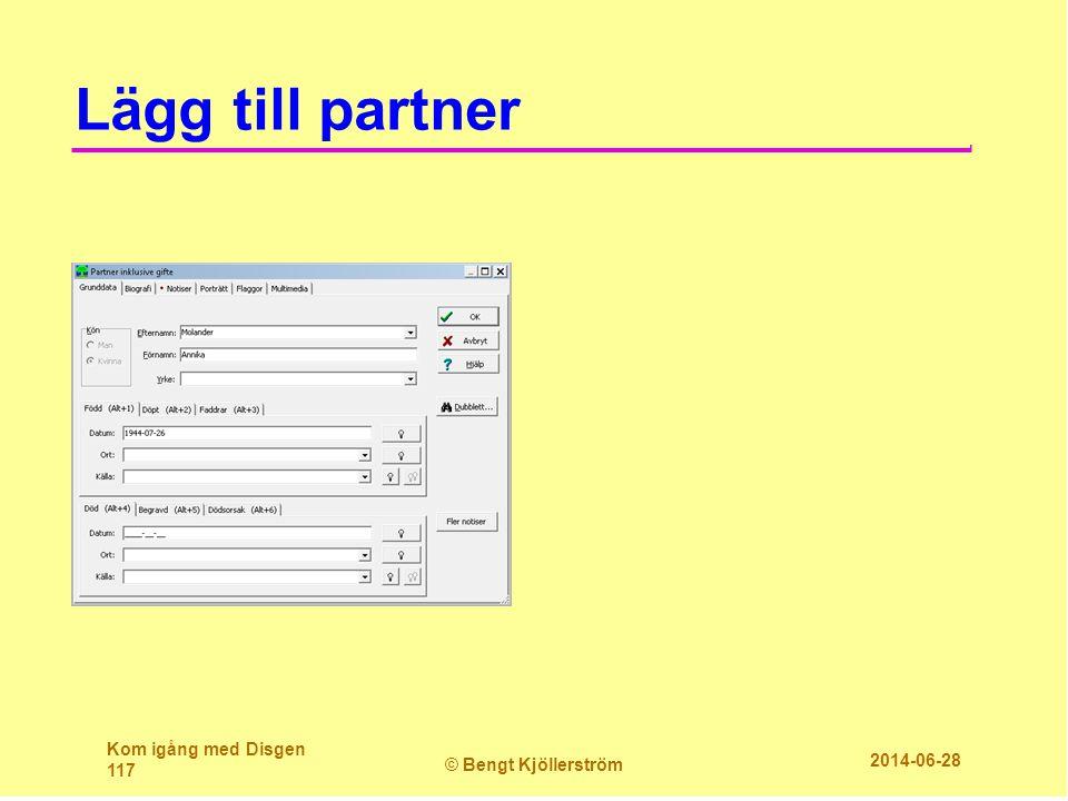Lägg till partner Kom igång med Disgen 117 © Bengt Kjöllerström