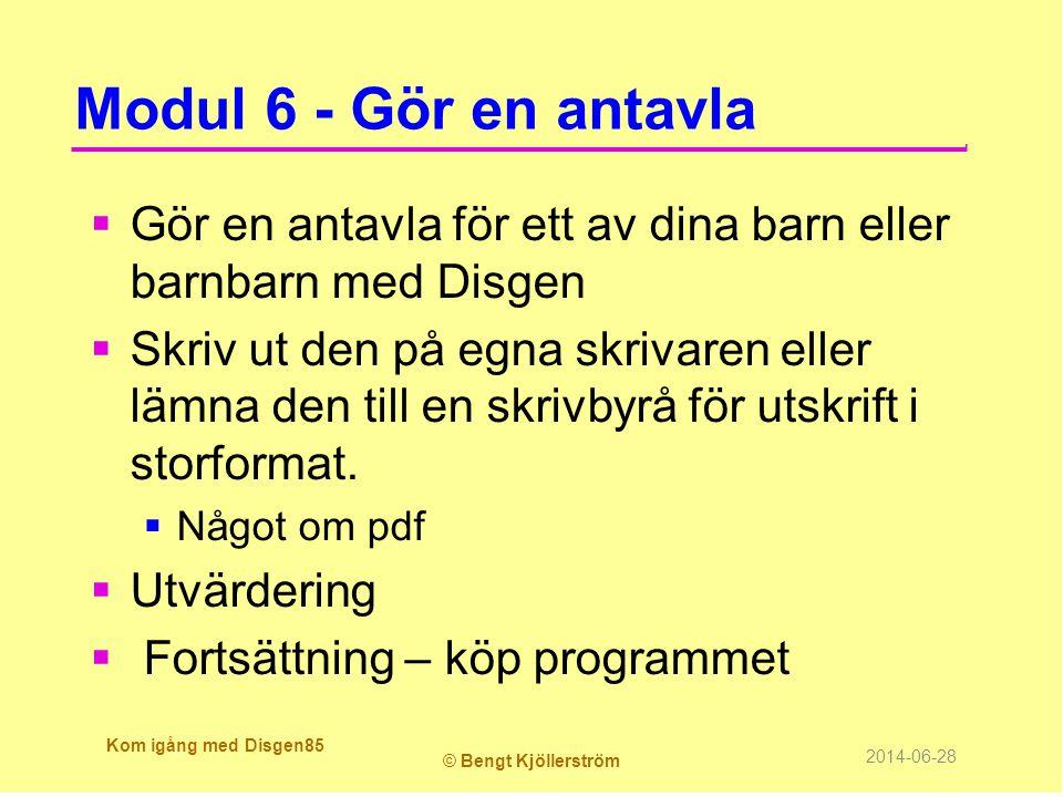 Modul 6 - Gör en antavla Gör en antavla för ett av dina barn eller barnbarn med Disgen.