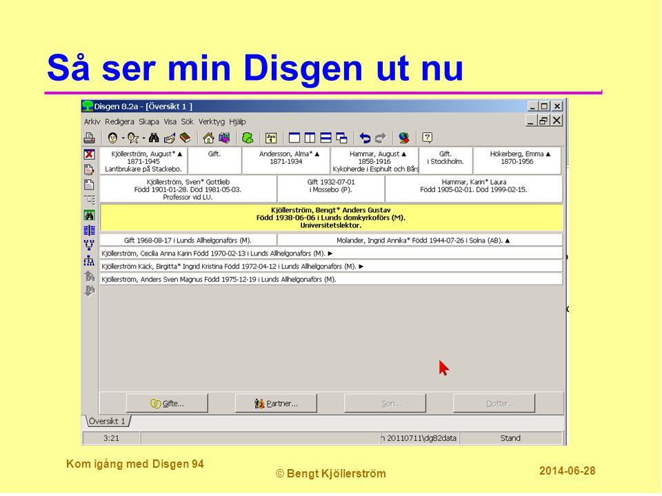 Så ser min Disgen ut nu Kom igång med Disgen 94 © Bengt Kjöllerström