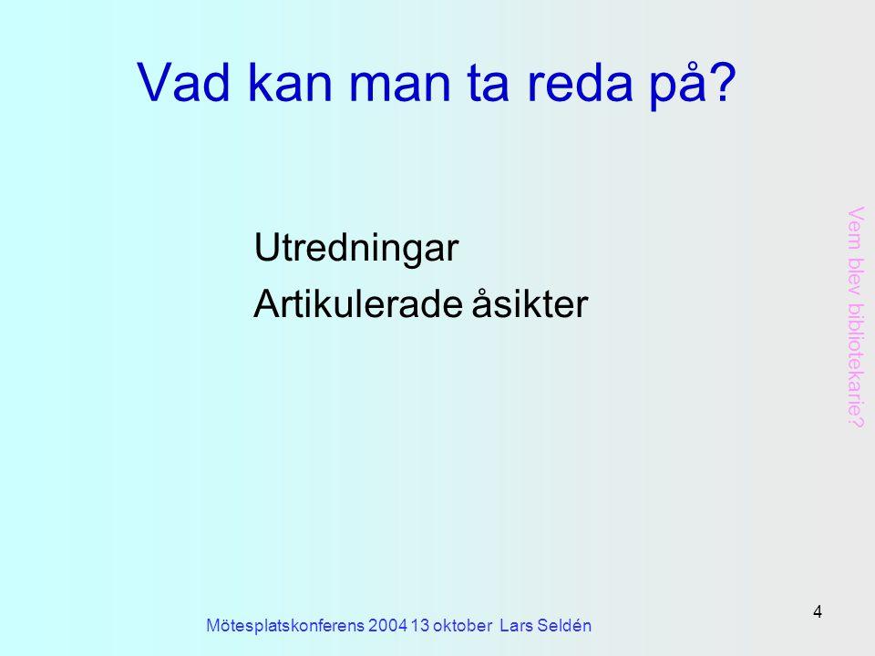 Mötesplatskonferens 2004 13 oktober Lars Seldén