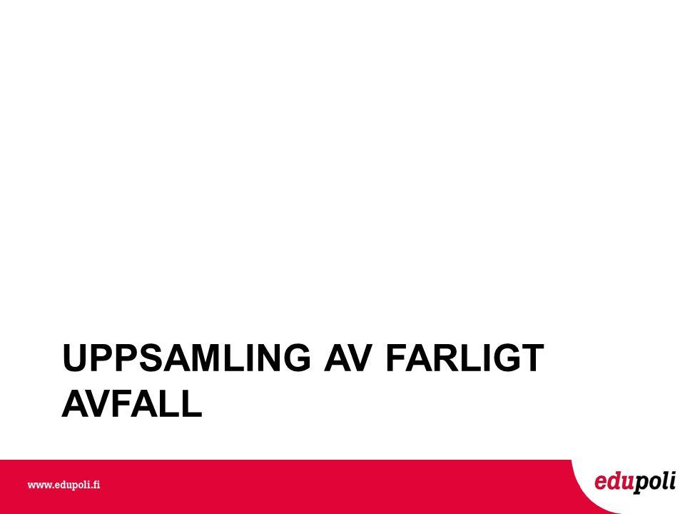 UPPSAMLING AV FARLIGT AVFALL