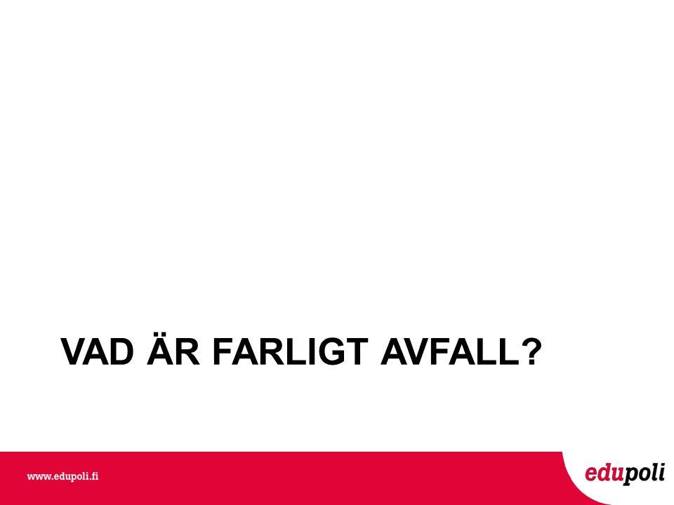 VAD ÄR FARLIGT AVFALL Johanna Krabbe