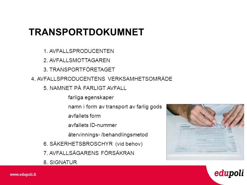 TRANSPORTDOKUMNET 1. AVFALLSPRODUCENTEN 2. AVFALLSMOTTAGAREN