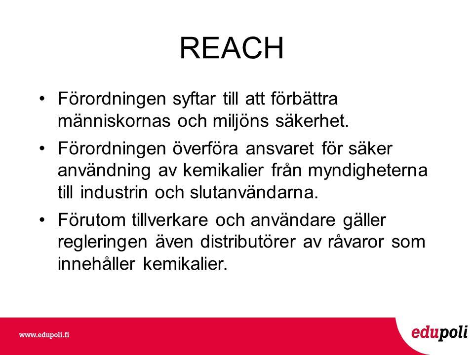REACH Förordningen syftar till att förbättra människornas och miljöns säkerhet.