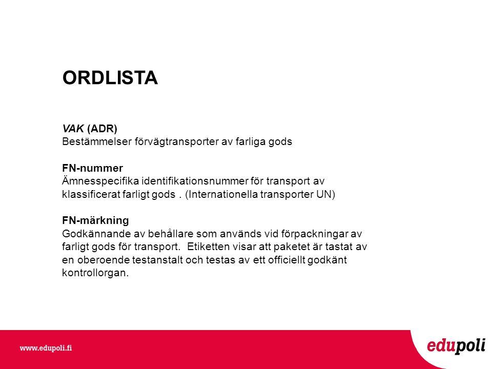 ORDLISTA VAK (ADR) Bestämmelser förvägtransporter av farliga gods