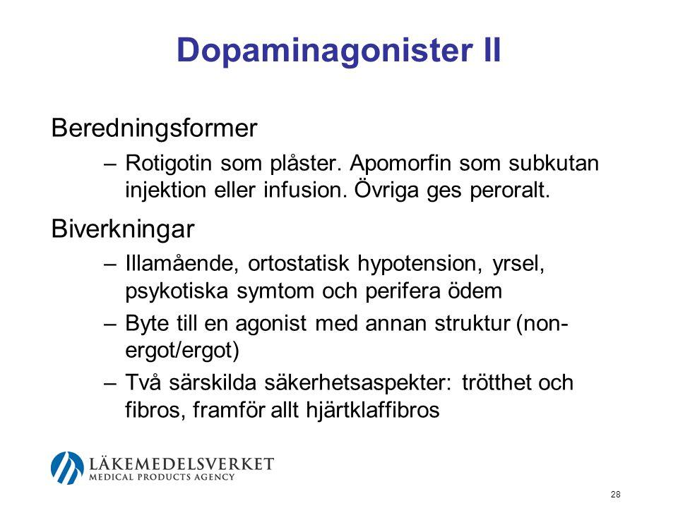 Dopaminagonister II Beredningsformer Biverkningar