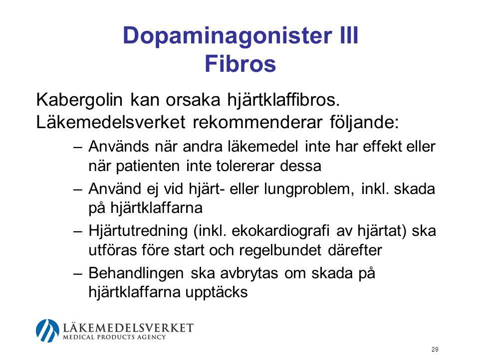 Dopaminagonister III Fibros