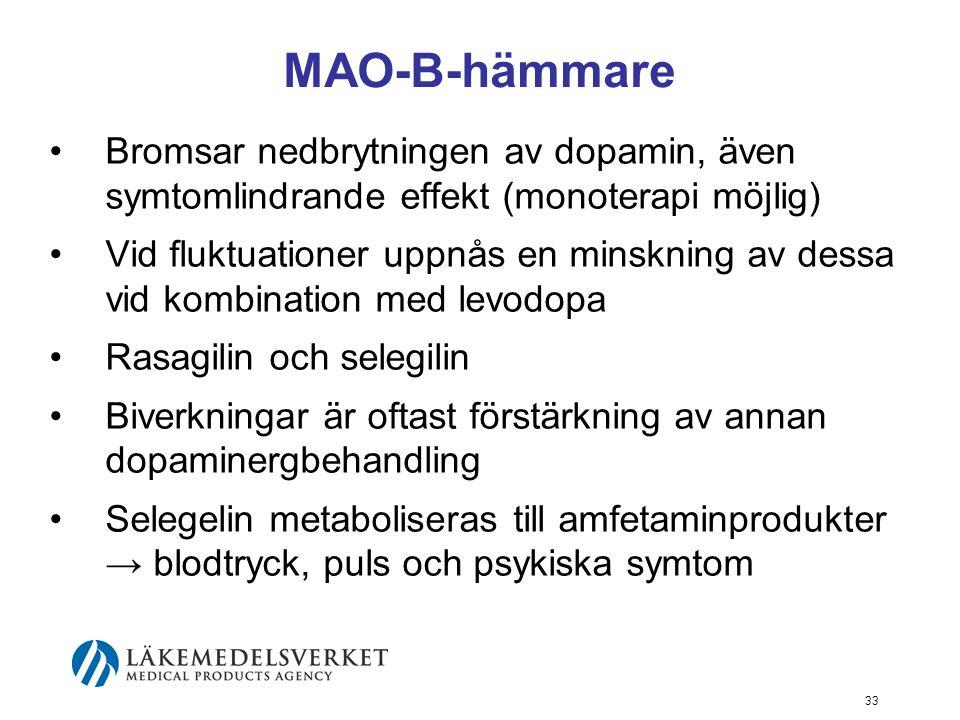 MAO-B-hämmare Bromsar nedbrytningen av dopamin, även symtomlindrande effekt (monoterapi möjlig)