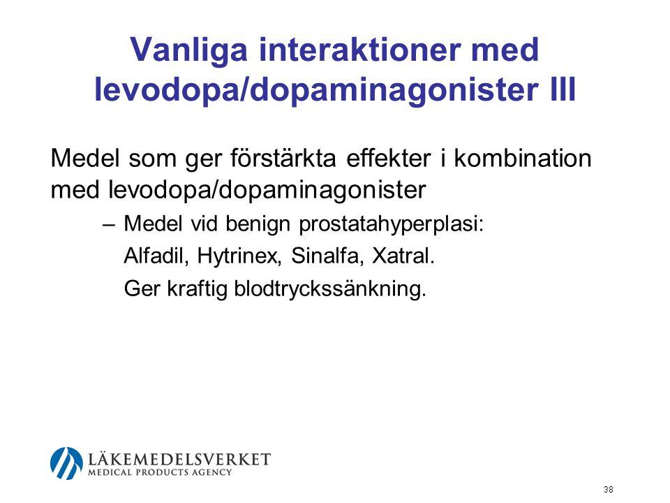 Vanliga interaktioner med levodopa/dopaminagonister III