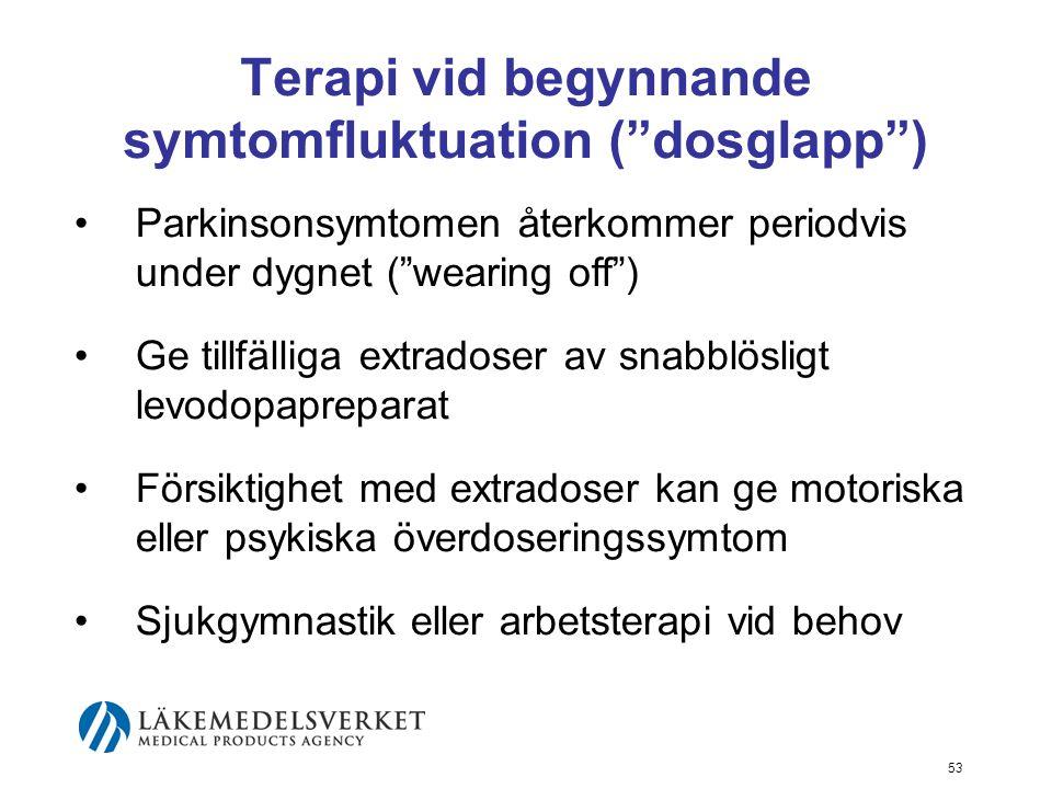 Terapi vid begynnande symtomfluktuation ( dosglapp )