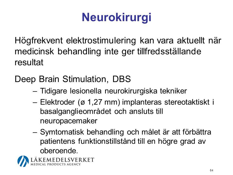 Neurokirurgi Högfrekvent elektrostimulering kan vara aktuellt när medicinsk behandling inte ger tillfredsställande resultat.