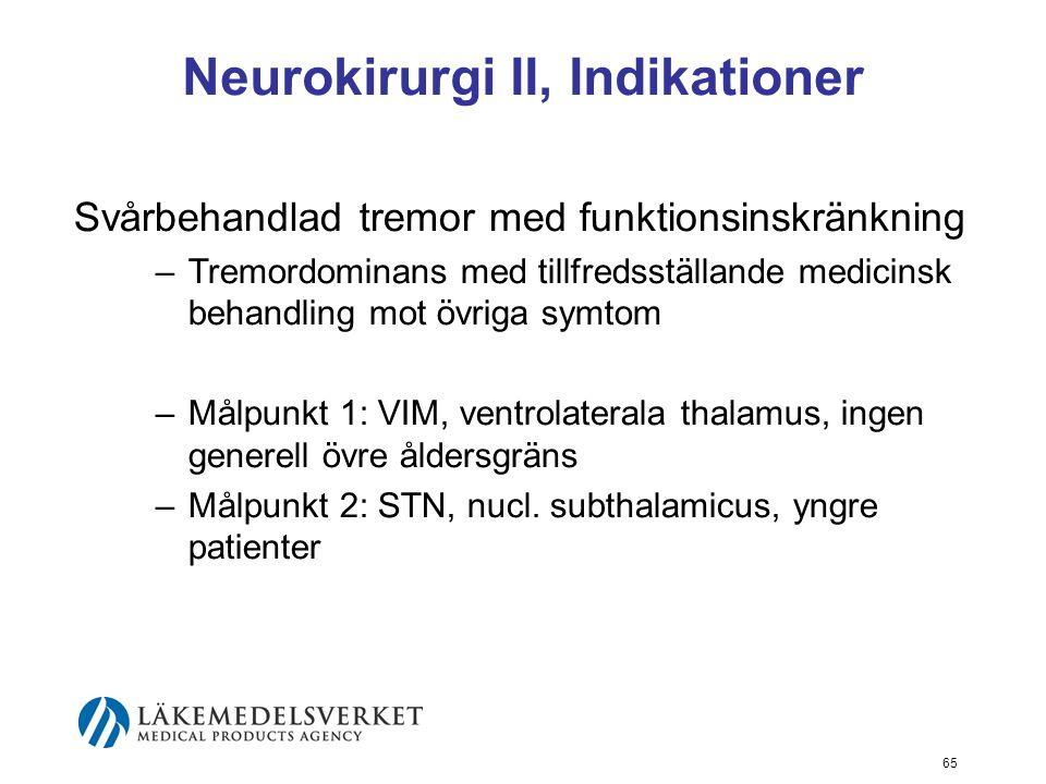 Neurokirurgi II, Indikationer