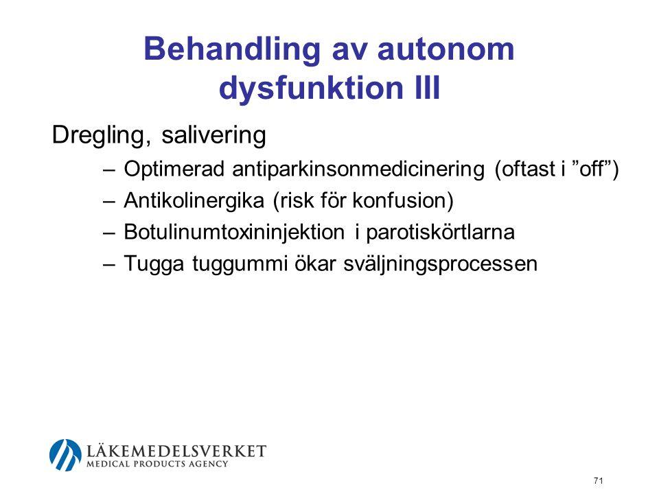 Behandling av autonom dysfunktion III
