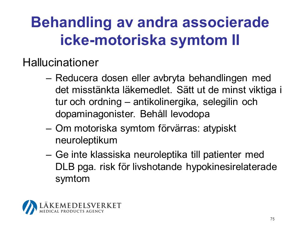 Behandling av andra associerade icke-motoriska symtom II