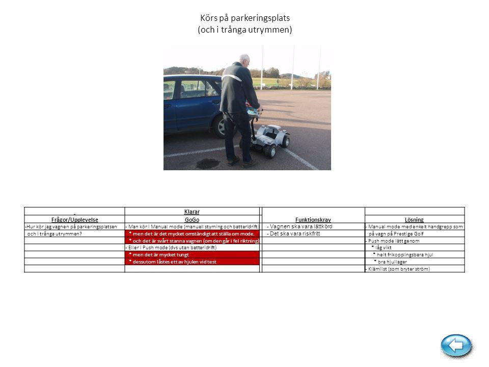 Körs på parkeringsplats (och i trånga utrymmen)