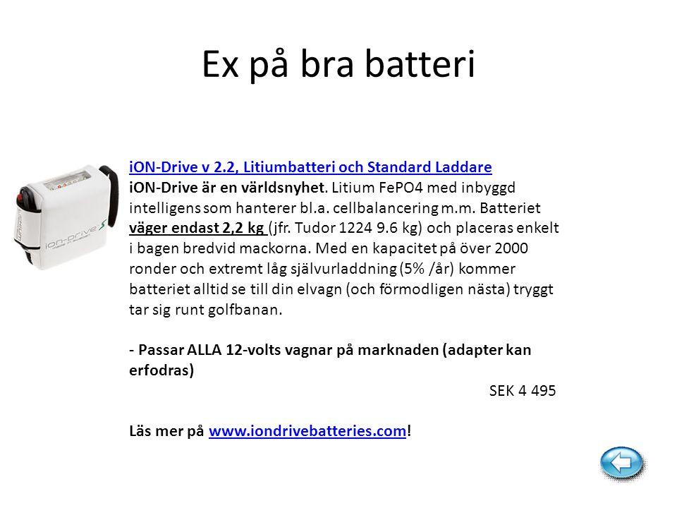 Ex på bra batteri iON-Drive v 2.2, Litiumbatteri och Standard Laddare