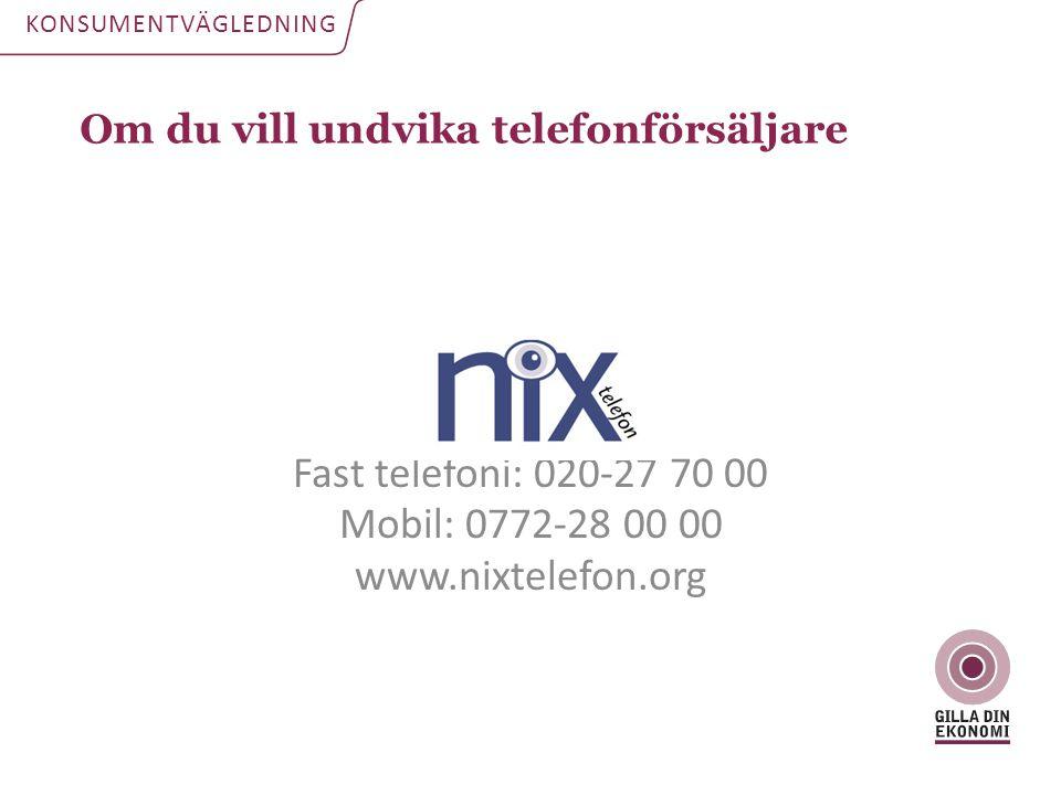 Fast telefoni: 020-27 70 00 Mobil: 0772-28 00 00 www.nixtelefon.org