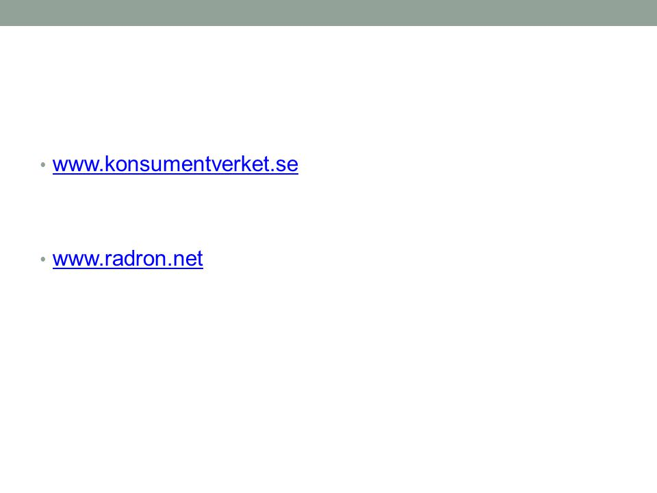 www.konsumentverket.se www.radron.net
