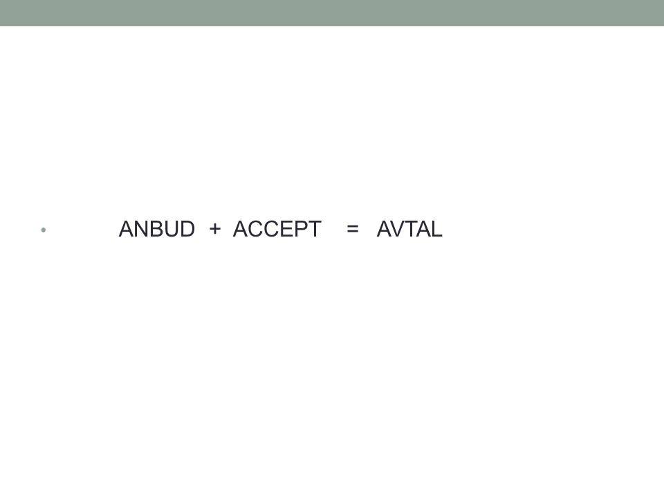 ANBUD + ACCEPT = AVTAL