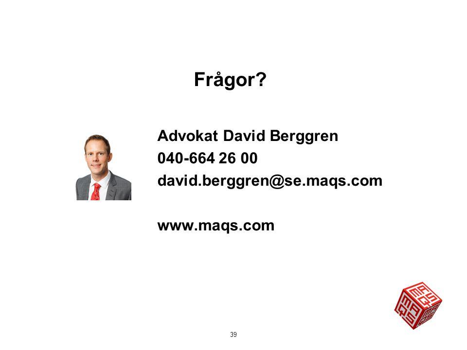 Frågor Advokat David Berggren 040-664 26 00