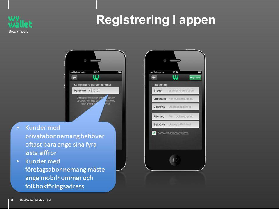 Registrering i appen Kunder med privatabonnemang behöver oftast bara ange sina fyra sista siffror.