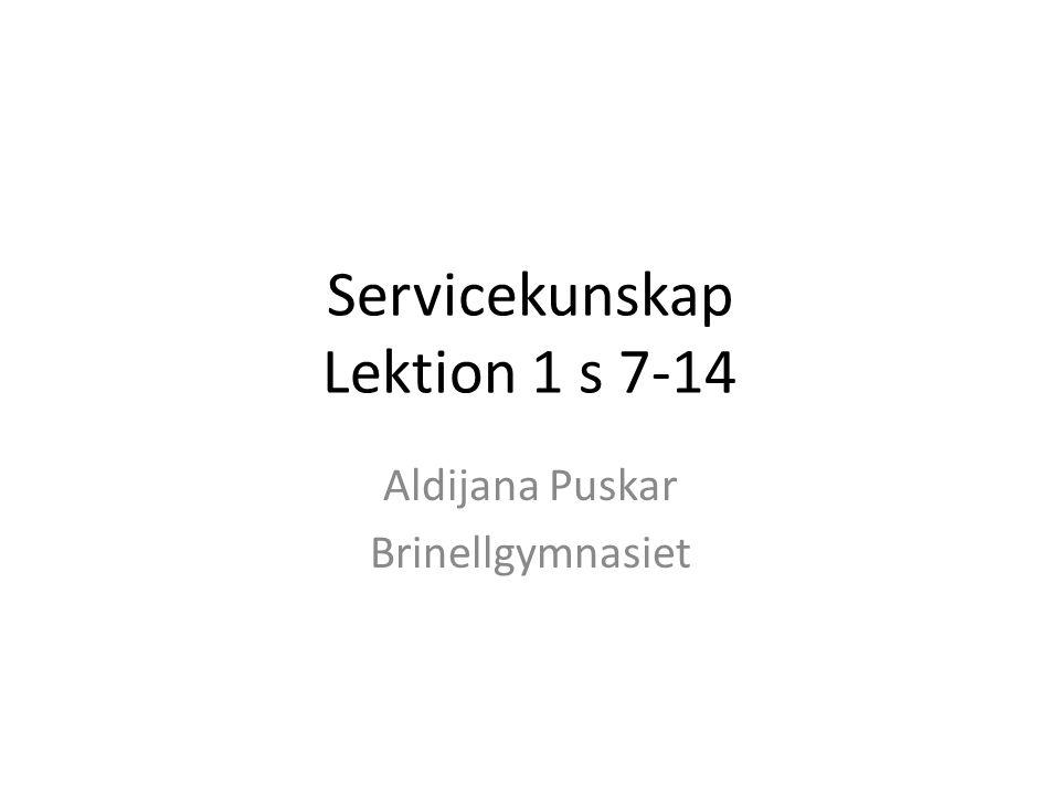 Servicekunskap Lektion 1 s 7-14