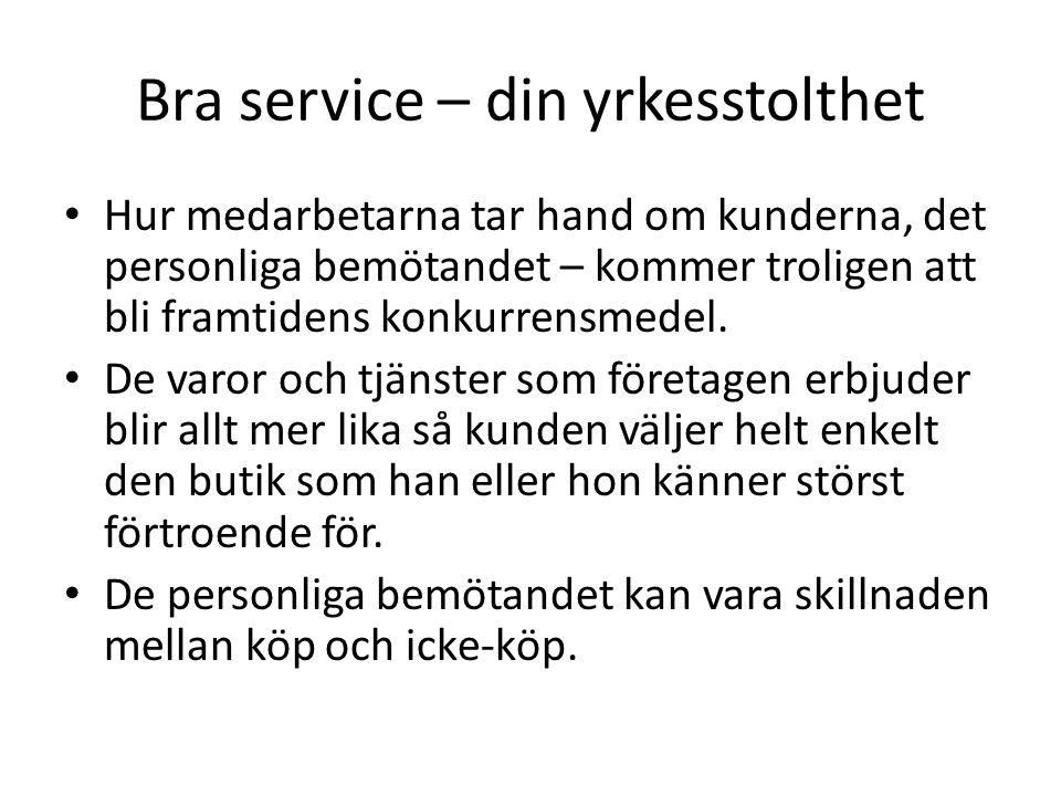 Bra service – din yrkesstolthet