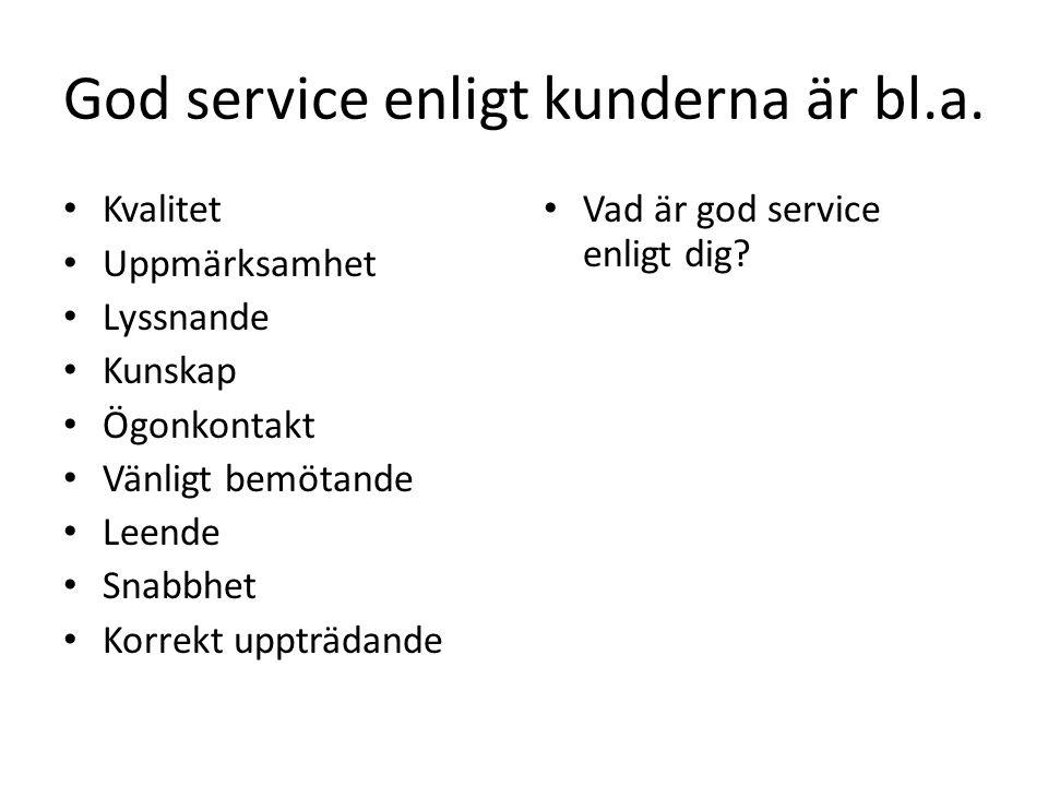 God service enligt kunderna är bl.a.