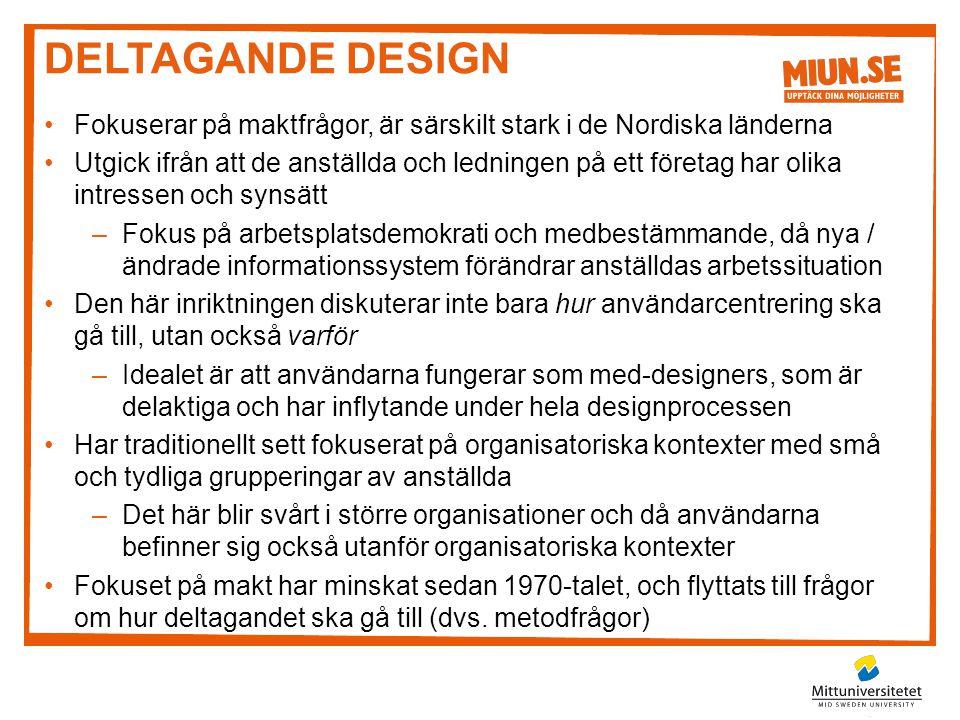 Deltagande design Fokuserar på maktfrågor, är särskilt stark i de Nordiska länderna.