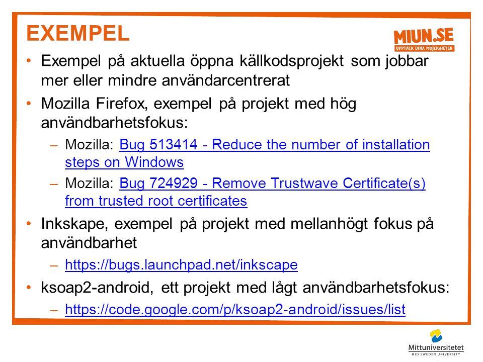 Exempel Exempel på aktuella öppna källkodsprojekt som jobbar mer eller mindre användarcentrerat.