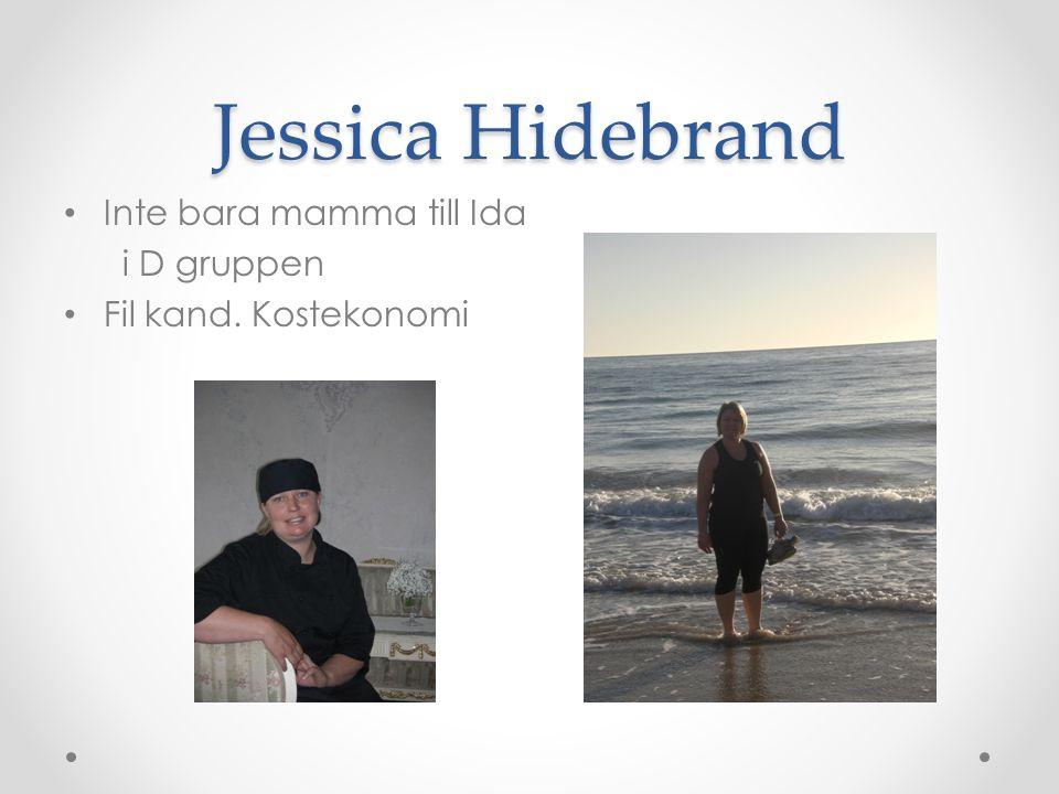 Jessica Hidebrand Inte bara mamma till Ida i D gruppen