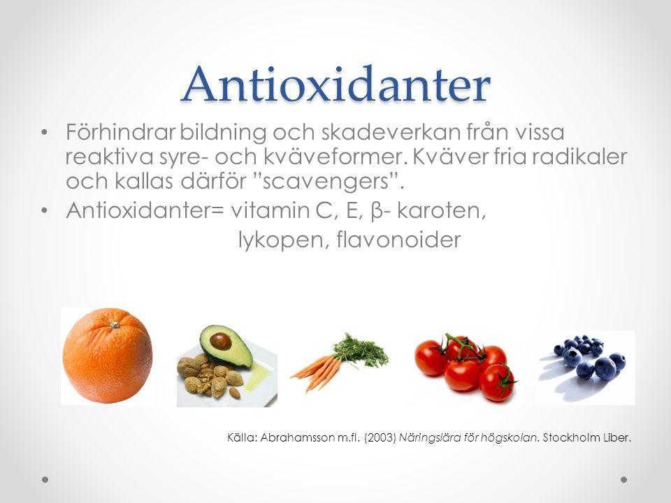 Antioxidanter Förhindrar bildning och skadeverkan från vissa reaktiva syre- och kväveformer. Kväver fria radikaler och kallas därför scavengers .