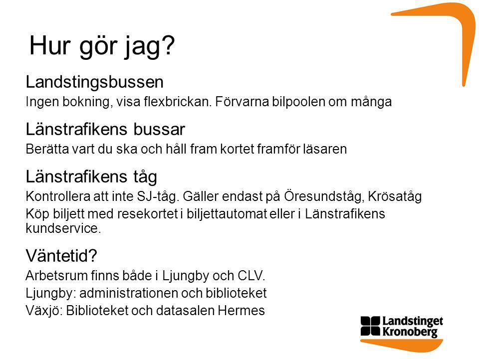 Hur gör jag Landstingsbussen Länstrafikens bussar Länstrafikens tåg