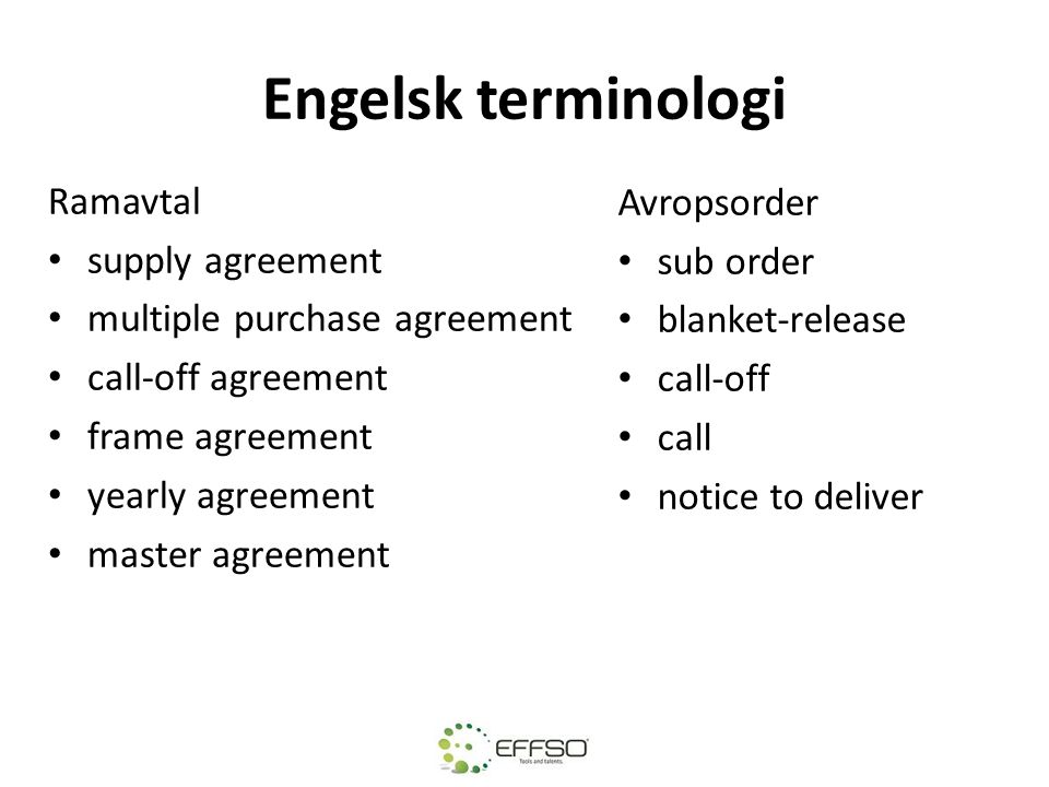 Engelsk terminologi Ramavtal Avropsorder supply agreement sub order