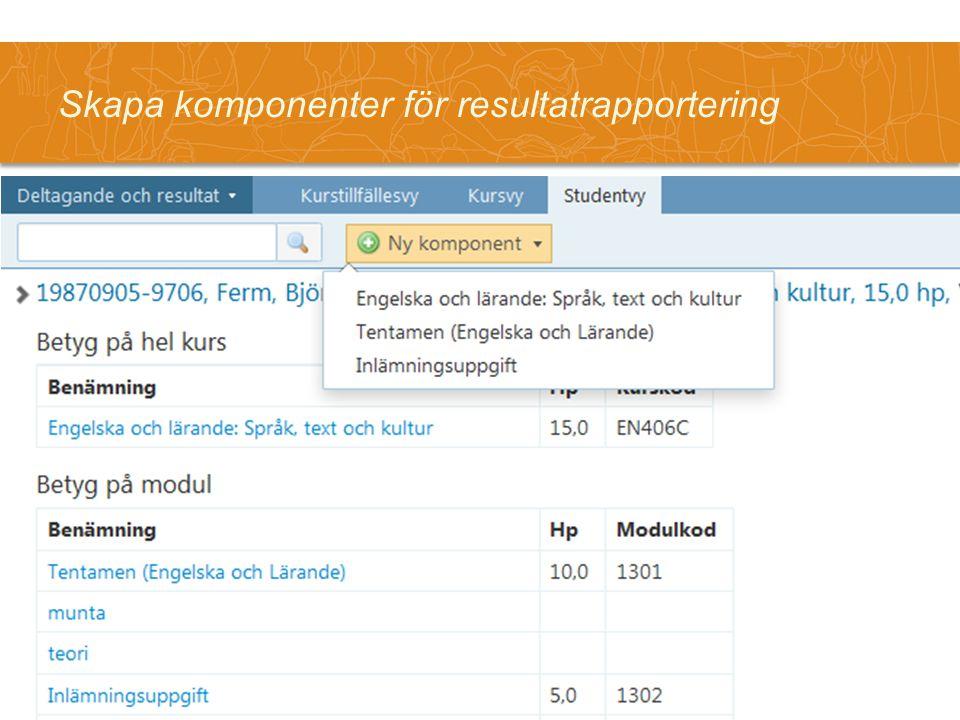 Skapa komponenter för resultatrapportering